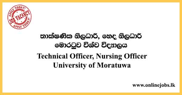 Technical Officer, Nursing Officer - Moratuwa University Vacancies 2021